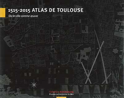 1515-2015 ATLAS DE TOULOUSE